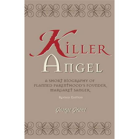 Killer Angel  A Short Biography Of Planned Parenthoods Founder  Margaret Sanger