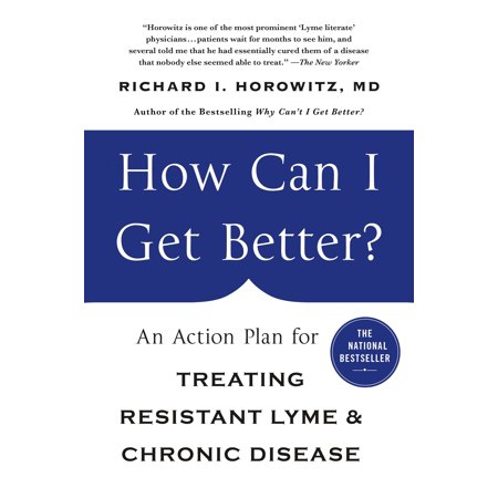 Medication Action Plan - How Can I Get Better? : An Action Plan for Treating Resistant Lyme & Chronic Disease