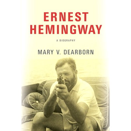 Ernest Hemingway : A Biography
