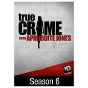 True Crime with Aphrodite Jones: Season 6 (2016) by