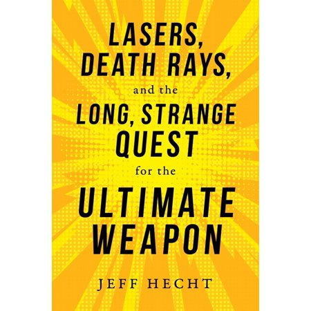 Lasers, Death Rays, and the Long, Strange Quest for the Ultimate Weapon - eBook](Laser Quest Halloween)