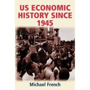 U.S. Economic History Since 1945 (Paperback)
