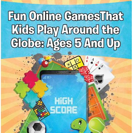 Fun Online Games That Kids Play Around the Globe: Ages 5 And Up - eBook (Play Mancala Online)