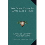 Reis Door China En Japan, Part 2 (1865)