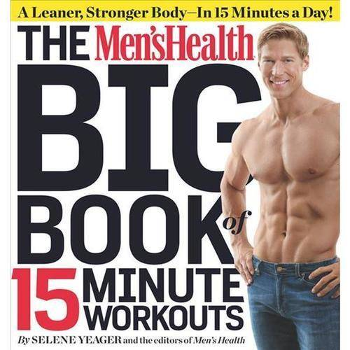 The Men's Health Big Book of 15 Minute Workouts