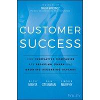 Customer Success: How Innovative Companies Are Reducing Churn and Growing Recurring Revenue (Hardcover)