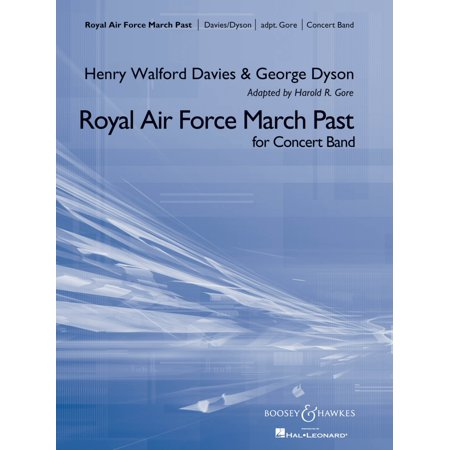 Boosey and Hawkes Royal Air Force March Past Concert Band Composed by George Dyson Arranged by Harold R. - Gore Air
