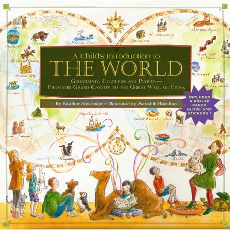 A Childs Introduction To The World  Geography  Cultures  And People   From The Grand Canyon To The Great Wall Of China