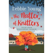 Tales from Wendlebury Barrow: The Natter of Knitters (Series #1) (Paperback)