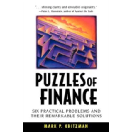 Puzzles Of Finance  Six Practical Problems And Their Remarkable Solutions