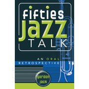 Studies in Jazz: Fifties Jazz Talk: An Oral Retrospective (Paperback)