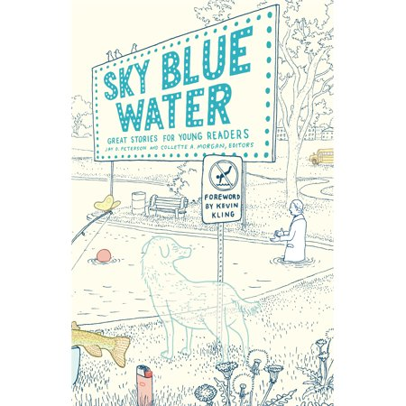 Sky Blue Water : Great Stories for Young Readers