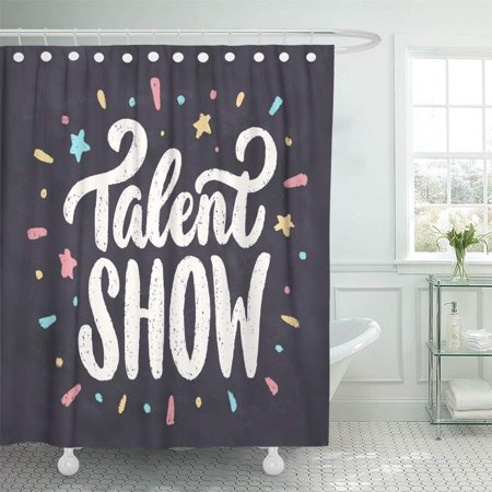PKNMT Night Talent Show Chalkboard Sign Text Announcement Phrase Word Bathroom Shower Curtains 60x72 inch