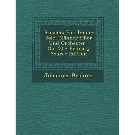 Rinaldo : Fur Tenor-Solo, Manner-Chor Und Orchester: Op. 50 - Primary Source Edition (Trendige Brille Für Männer)