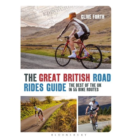 The Great British Road Rides Guide : The best of the UK in 55 bike