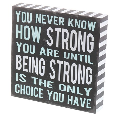 "Know Sign (Barnyard Designs You Never Know How Strong You Are Until Being Strong Box Sign Rustic Wood Inspirational Wall Decor 8"" x 8"" )"