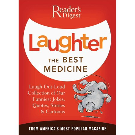 Laughter the Best Medicine : More than 600 Jokes, Gags & Laugh Lines For All