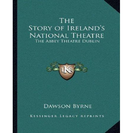 The Story Of Irelands National Theatre  The Abbey Theatre Dublin