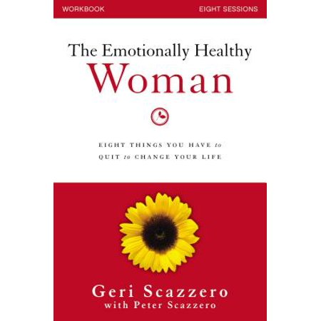 The Emotionally Healthy Woman Workbook : Eight Things You Have to Quit to Change Your