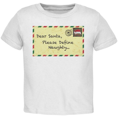 Dear Santa Please Define Naughty White Toddler T-Shirt](Naughty Santa Outfit)