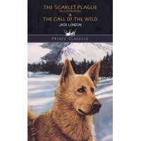 Prince Classics: The Scarlet Plague (Illustrated) & The Call of the Wild (Hardcover)