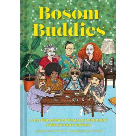 Bosom Buddies : A Celebration of Female Friendships throughout