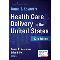 Jonas and Kovner's Health Care Delivery in the United States, 12th Edition (Paperback)