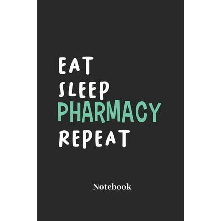 Eat Sleep Pharmacy Repeat Notebook : Liniertes Notizbuch Für Apotheker, Medizin Und Pharma Fans - Notizheft Klatte Für Männer, Frauen Und Kinder ()