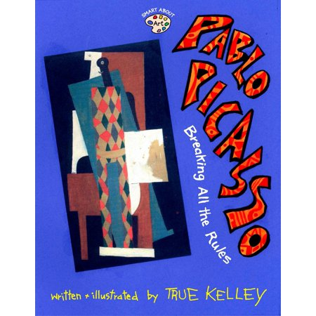 Pablo Picasso: Breaking All the Rules : Breaking All the
