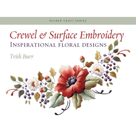 Crewel & Surface Embroidery : Inspirational Floral Designs ()