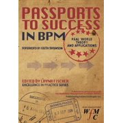 Passports to Success in Bpm : Real-World, Theory and Applications