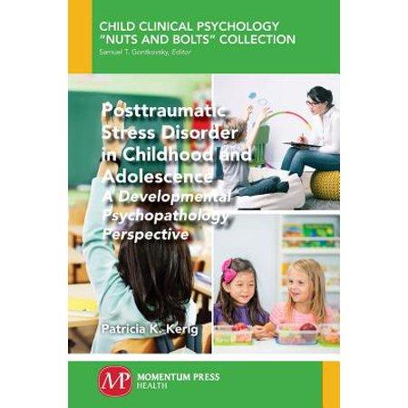 Posttraumatic Stress Disorder in Childhood and Adolescence : A Developmental Psychopathology