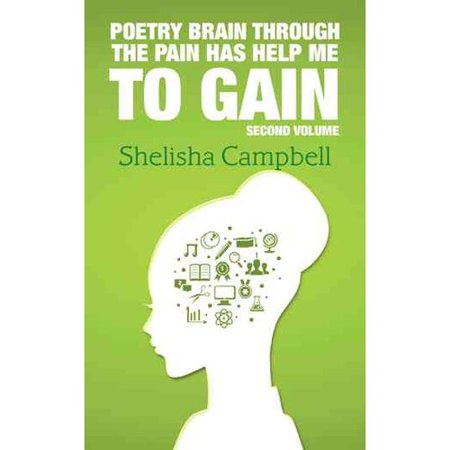 Poetry Brain Through The Pain Has Help Me To Gain  Second Volume
