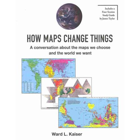 How Maps Change Things : A Conversation about the Maps We Choose and the World We