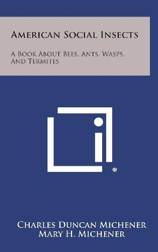 American Social Insects: A Book about Bees, Ants, Wasps, and Termites by