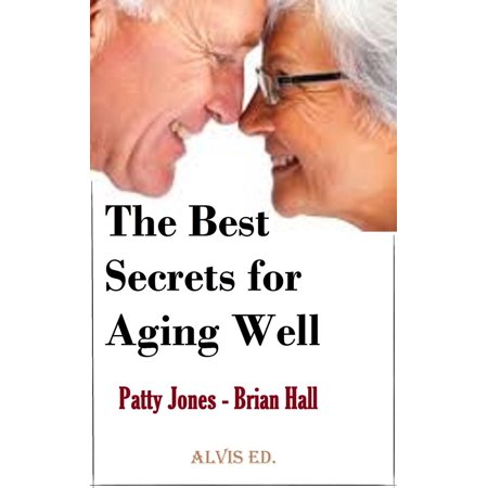 The Best Secrets for Aging Well - eBook