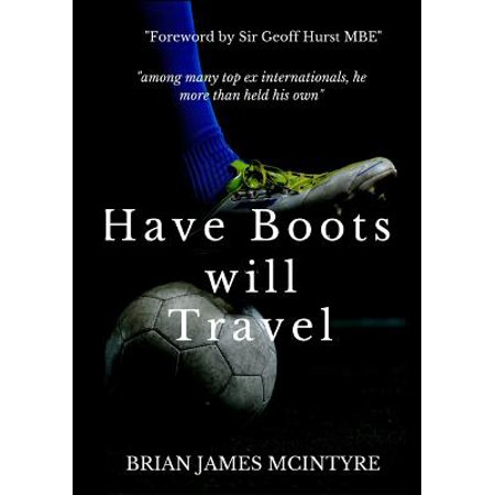 Have Boots Will Travel by