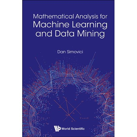 Mining Machine - Mathematical Analysis for Machine Learning and Data Mining - eBook