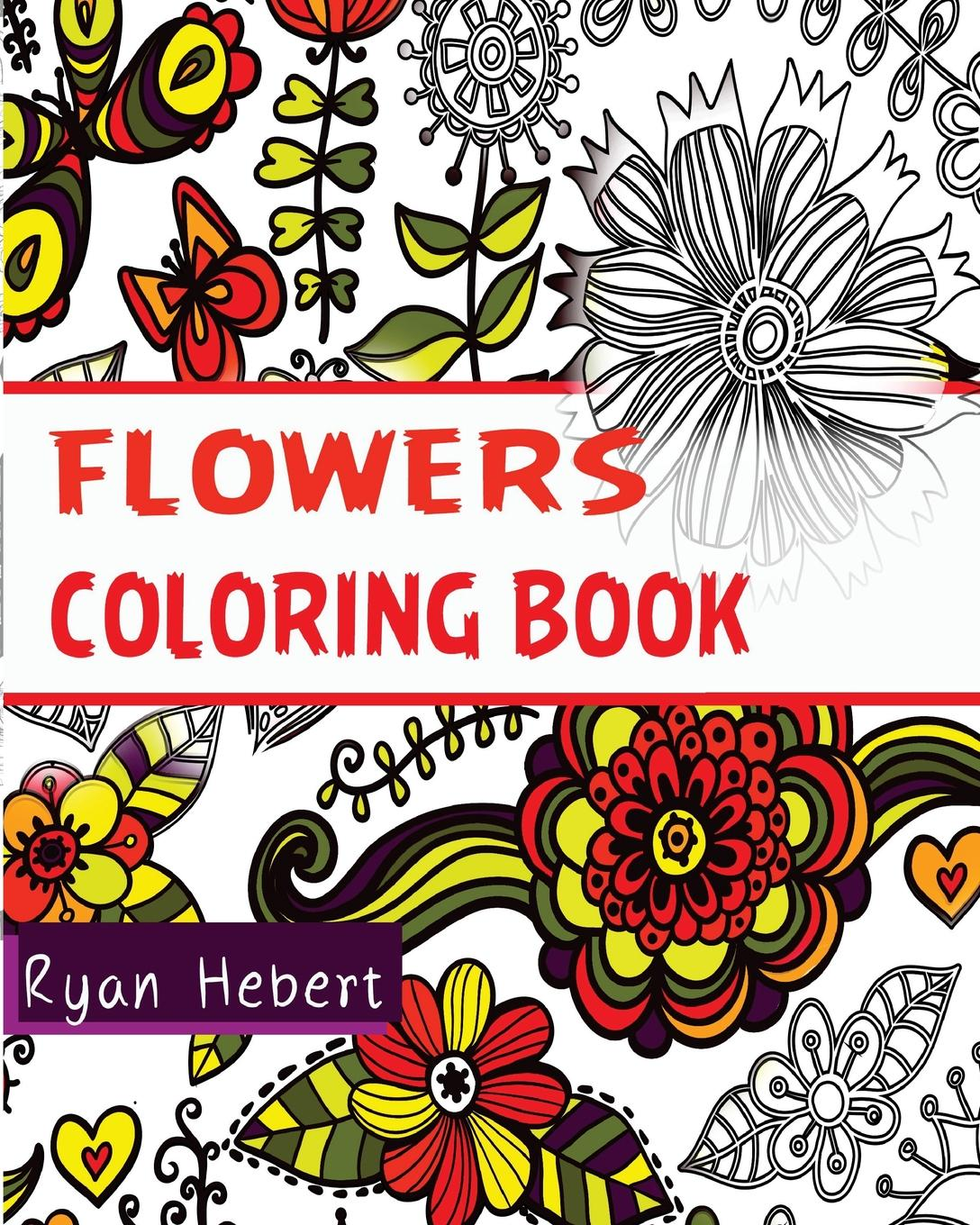 Flowers Coloring Book: Beautiful Pictures from Nature (Volume 1 ...