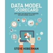 Data Model Scorecard: Applying the Industry Standard on Data Model Quality (Paperback)