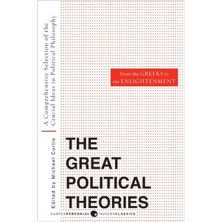 Great Political Theories, Volume 1 : A Comprehensive Selection of the Crucial Ideas in Political Philosophy from the Greeks to the Enlightenment for $<!---->