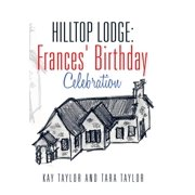 Hilltop Lodge : Frances' Birthday Celebration