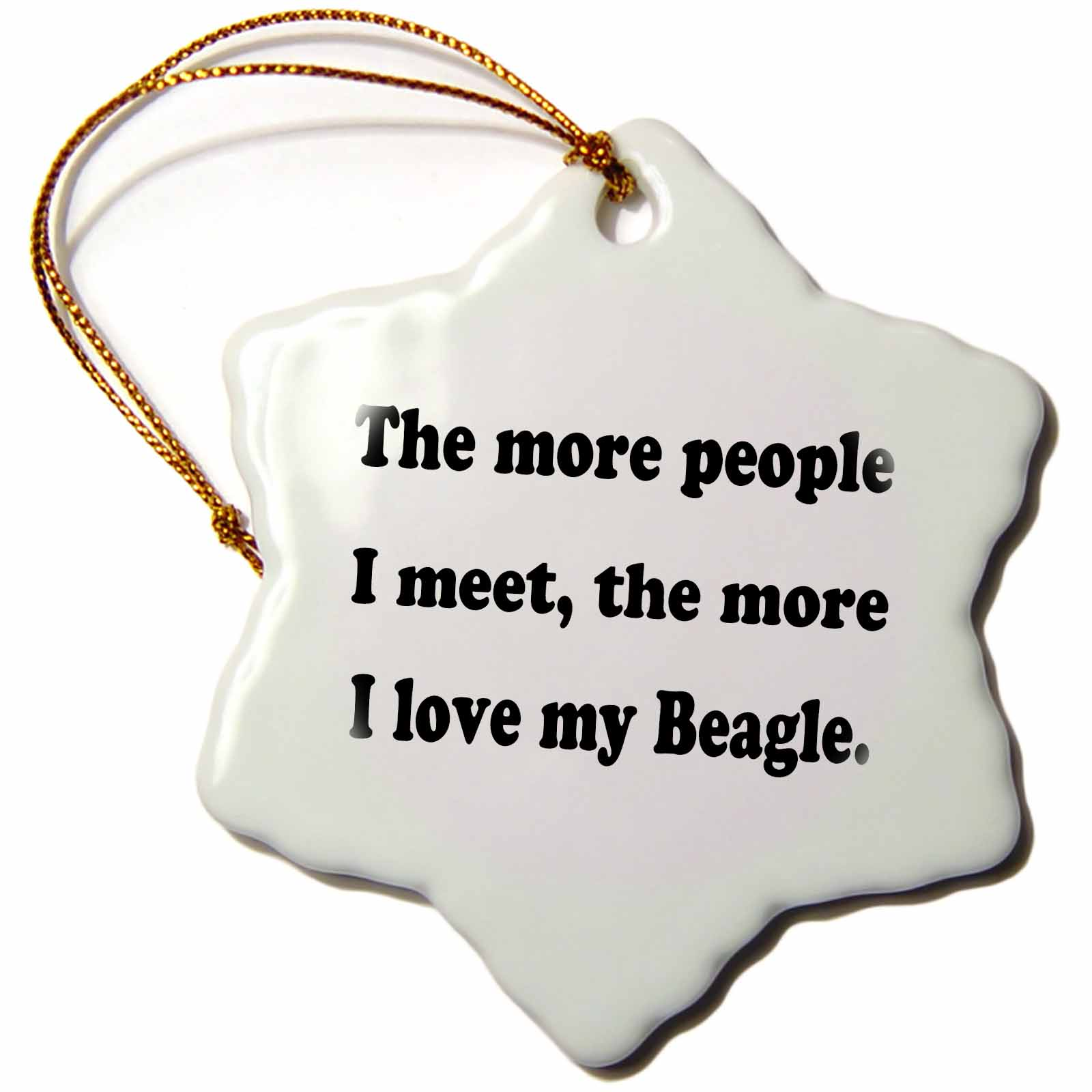 3dRose The more people I meet the more I love my Beagle, Snowflake Ornament, Porcelain, 3-inch