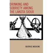 Contemporary Native American Communities: Drinking and Sobriety Among the Lakota Sioux (Hardcover)