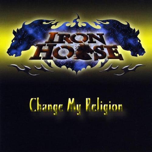 Ironhorse - Change My Religion [CD]