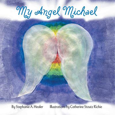 Michael Angelo For Kids (My Angel Michael)