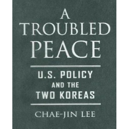 A Troubled Peace: U. S. Policy and the Two Koreas - image 1 of 1