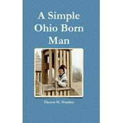 A Simple Ohio Born Man (Hardcover)