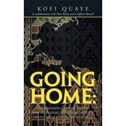 Going Home: Information and Insights on How to Prepare to Visit, Repatriate or Live as an Expatriate in Africa. - eBook