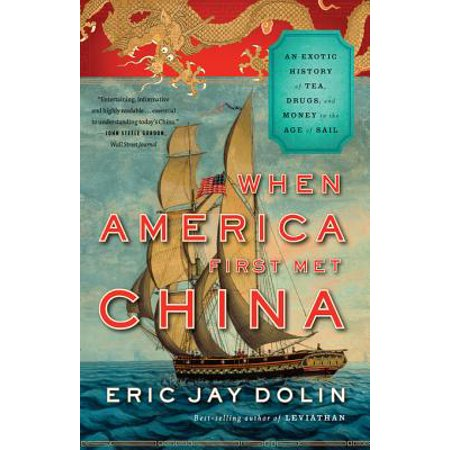 When America First Met China: An Exotic History of Tea, Drugs, and Money in the Age of Sail - - Sock Monkey History